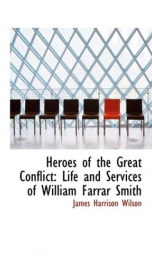 Heroes of the Great Conflict; Life and Services of William Farrar_cover