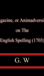 Magazine, or Animadversions on the English Spelling (1703)_cover