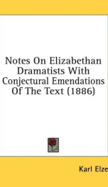 notes on elizabethan dramatists with conjectural emendations of the text_cover
