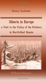 siberia in europe a visit to the valley of the petchora in north east russia_cover
