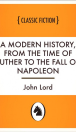 A Modern History, From the Time of Luther to the Fall of Napoleon_cover