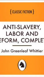 Anti-Slavery, Labor and Reform, Complete_cover