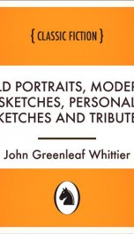 Old Portraits, Modern Sketches, Personal Sketches and Tributes_cover