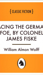 Facing the German foe, by Colonel James Fiske_cover