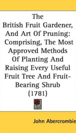 the british fruit gardener and art of pruning comprising the most approved_cover