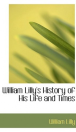 William Lilly's History of His Life and Times_cover
