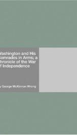 Washington and His Comrades in Arms; a chronicle of the War of Independence_cover