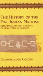 the history of the five indian nations depending on the province of new york_cover
