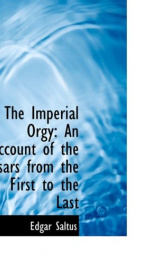 the imperial orgy an account of the tsars from the first to the last_cover