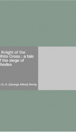 a knight of the white cross a tale of the siege of rhodes_cover