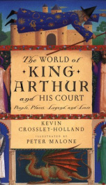 the world of king arthur and his court people places legend and lore_cover