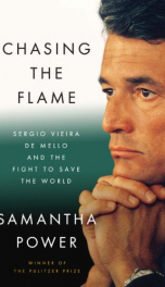 chasing the flame sergio vieira de mello and the fight to save the world_cover