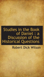 studies in the book of daniel a discussion of the historical questions_cover