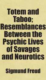 totem and taboo resemblances between the psychic lives of savages and neurotics_cover
