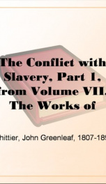 The Conflict with Slavery, Part 1, from Volume VII,_cover