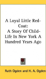 a loyal little red coat a story of child life in new york a hundred years ago_cover