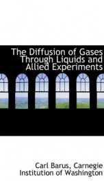 the diffusion of gases through liquids and allied experiments_cover