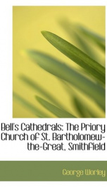 Bell's Cathedrals: The Priory Church of St. Bartholomew-the-Great, Smithfield_cover