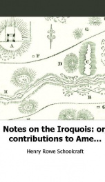 notes on the iroquois or contributions to american history antiquities and_cover