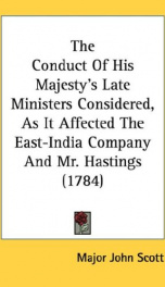 the conduct of his majestys late ministers considered as it affected the east_cover