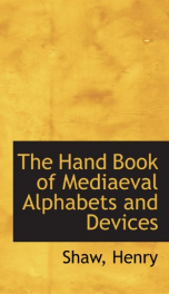 the hand book of mediaeval alphabets and devices_cover