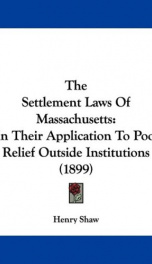 the settlement laws of massachusetts in their application to poor relief outside_cover