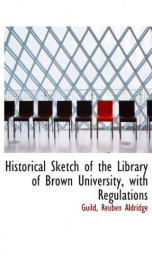 historical sketch of the library of brown university with regulations_cover