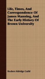 life times and correspondence of james manning and the early history of brown_cover