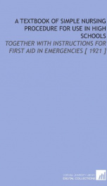 a textbook of simple nursing procedure for use in high schools together with in_cover