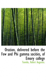 oration delivered before the few and phi gamma socities of emory college_cover