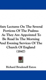 sixty lectures on the several portions of the psalms as they are appointed to_cover