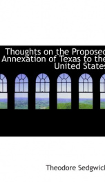 thoughts on the proposed annexation of texas to the united states_cover