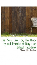 the moral law or the theory and practice of duty an ethical text book_cover