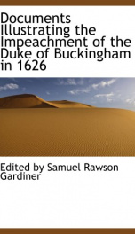 documents illustrating the impeachment of the duke of buckingham in 1626_cover