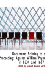 documents relating to the proceedings against william prynne in 1634 and 1637_cover