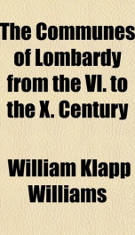 The Communes of Lombardy from the VI. to the X. Century_cover