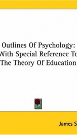 outlines of psychology with special reference to the theory of education_cover