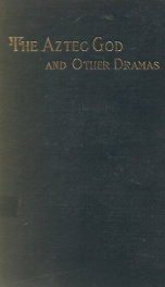 the aztec god and other dramas_cover