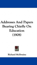 addresses and papers bearing chiefly on education_cover