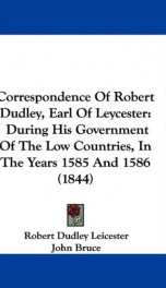 correspondence of robert dudley earl of leycester during his government of the_cover