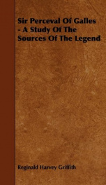 sir perceval of galles a study of the sources of the legend_cover