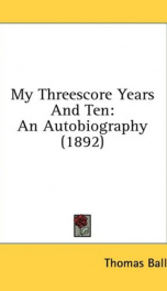 my threescore years and ten an autobiography_cover