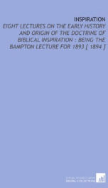 inspiration eight lectures on the early history and origin of the doctrine of_cover