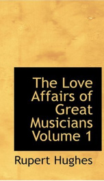 The Love Affairs of Great Musicians, Volume 1_cover