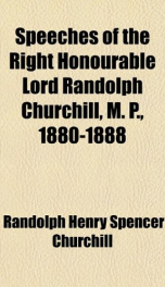 speeches of the right honourable lord randolph churchill m p 1880 1888_cover
