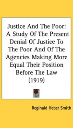 justice and the poor a study of the present denial of justice to the poor and_cover