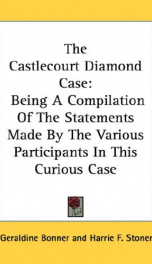 the castlecourt diamond case being a compilation of the statements made by the_cover