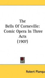 the bells of corneville comic opera in three acts_cover