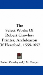 the select works of robert crowley printer archdeacon of hereford 1559 1657_cover