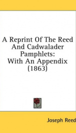 a reprint of the reed and cadwalader pamphlets with an appendix_cover